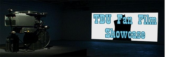 TBU Fan Film Showcase