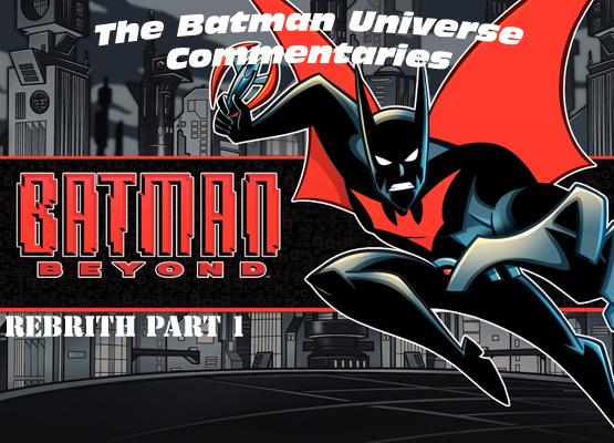Batman Beyond: Rebirth Part 1 Commentary