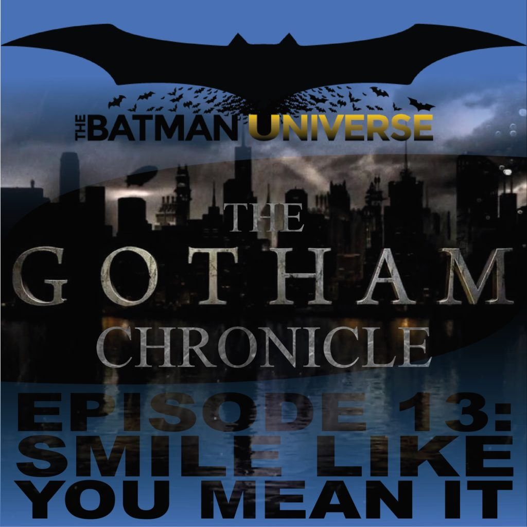 The Batman Universe – Season 3: Episode 13: Smile Like You Mean It