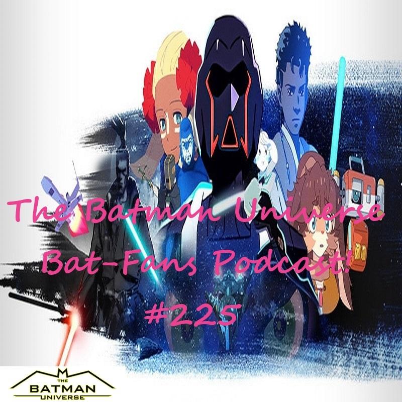 TBU Bat-Fans Episode 225