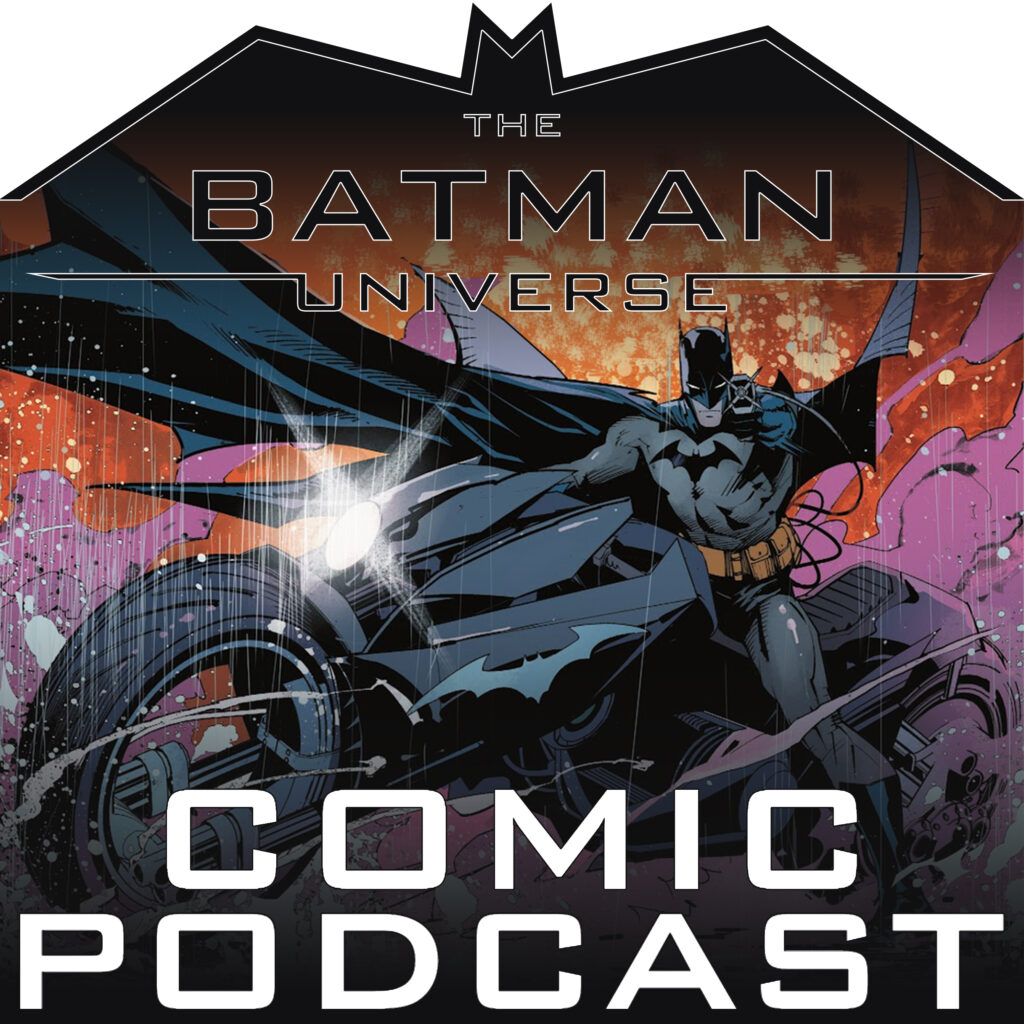 TBU Comics Podcast Season 13: Episode 18